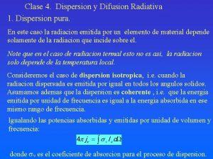 Clase 4 Dispersion y Difusion Radiativa 1 Dispersion