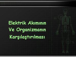 Elektrik Akmnn Ve Organizmann Karlatrlmas Elektrik Akm Elektrik