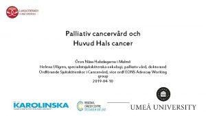 Palliativ cancervrd och Huvud Hals cancer ron Nsa
