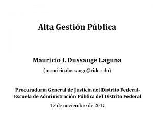 Alta Gestin Pblica Mauricio I Dussauge Laguna mauricio