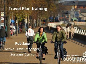 Travel Plan training Rob Sage Active Travel manager