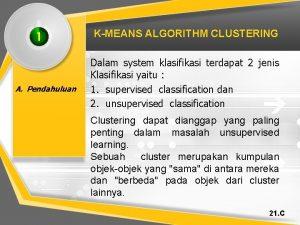 1 A Pendahuluan KMEANS ALGORITHM CLUSTERING Dalam system