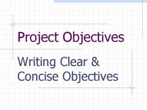 Project Objectives Writing Clear Concise Objectives Clear Project