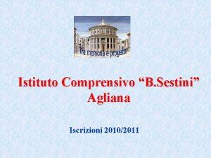 Istituto Comprensivo B Sestini Agliana Iscrizioni 20102011 Istituto