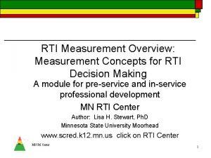 RTI Measurement Overview Measurement Concepts for RTI Decision