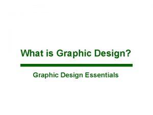 What is Graphic Design Graphic Design Essentials Graphic