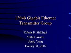 1394 b Gigabit Ethernet Transmitter Group Zubair P