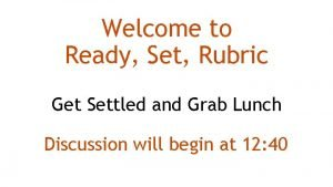 Welcome to Ready Set Rubric Get Settled and