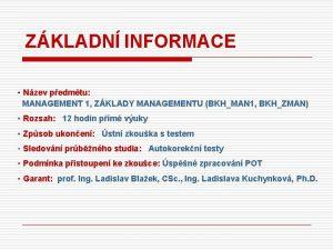 ZKLADN INFORMACE Nzev pedmtu MANAGEMENT 1 ZKLADY MANAGEMENTU