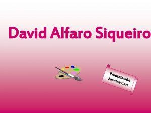 David Alfaro Siqueiros Pres e Jean ntacin ine