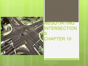 NEGOTIATING INTERSECTION S CHAPTER 10 SEARCHING THE INTERSECTION