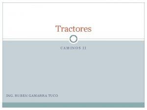 Tractores CAMINOS II ING RUBEN GAMARRA TUCO Tractor