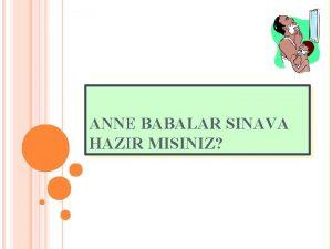 ANNE BABALAR SINAVA HAZIR MISINIZ RENCNN BAARISI SADECE