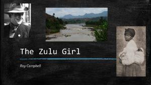 The Zulu Girl Roy Campbell The Zulu Girl