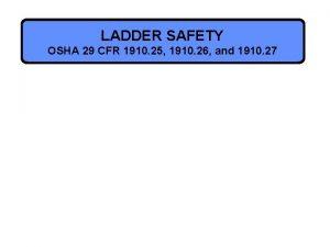 LADDER SAFETY OSHA 29 CFR 1910 25 1910
