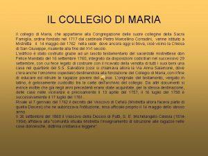 IL COLLEGIO DI MARIA Il collegio di Maria