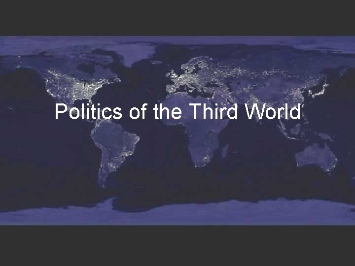 Politics of the Third World Third World countries