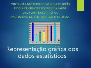 PONTIFCIA UNIVERSIDADE CATLICA DE GOIS ESCOLA DE CINCIAS