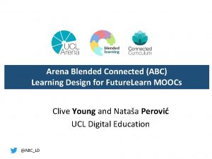Arena Blended Connected ABC Learning Design for Future