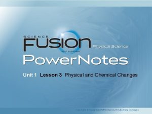 Unit 1 Lesson 3 Physical and Chemical Changes