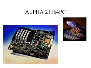ALPHA 21164 PC Alpha 21164 PC Highperformance alternative