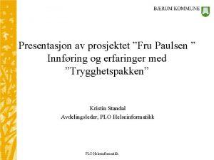Presentasjon av prosjektet Fru Paulsen Innfring og erfaringer