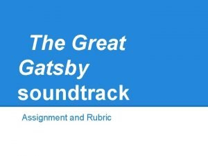 The Great Gatsby soundtrack Assignment and Rubric Assignment