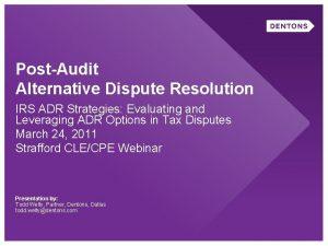 PostAudit Alternative Dispute Resolution IRS ADR Strategies Evaluating