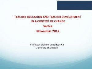 TEACHER EDUCATION AND TEACHER DEVELOPMENT IN A CONTEXT
