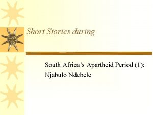 Short Stories during South Africas Apartheid Period 1