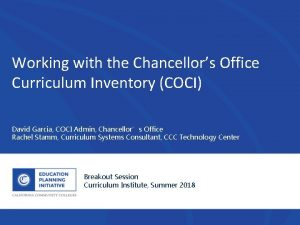 Working with the Chancellors Office Curriculum Inventory COCI