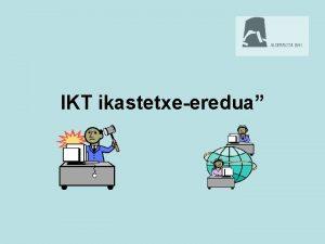 IKT ikastetxeeredua 2007 2010 hirurtekorako IKT programaren barruan