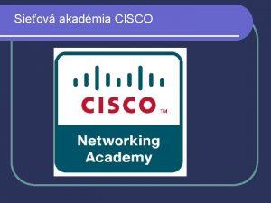 Sieov akadmia CISCO Cisco Akadmia Cisco Networking Academy