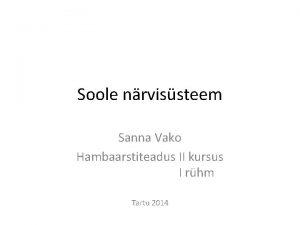 Soole nrvissteem Sanna Vako Hambaarstiteadus II kursus I