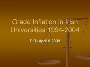 Grade Inflation in Irish Universities 1994 2004 DCU