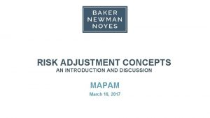 RISK ADJUSTMENT CONCEPTS AN INTRODUCTION AND DISCUSSION MAPAM