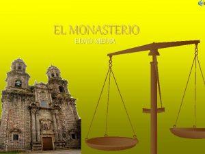 EL MONASTERIO EDAD MEDIA INTRODUCCIN n n n