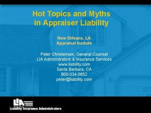 Hot Topics and Myths in Appraiser Liability New