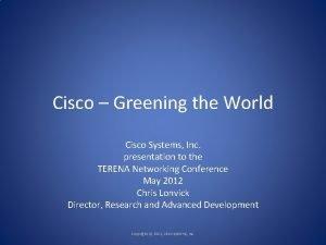 Cisco Greening the World Cisco Systems Inc presentation