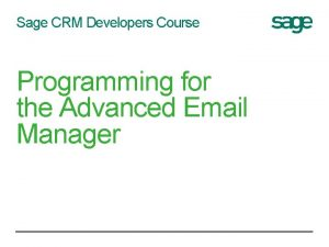 Sage CRM Developers Course Programming for the Advanced