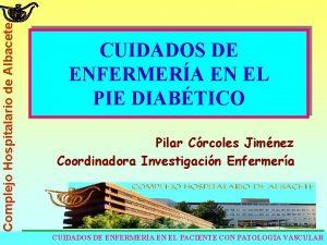 Complejo Hospitalario de Albacete CUIDADOS DE ENFERMERA EN