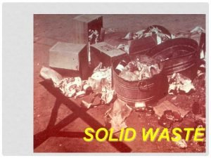 SOLID WASTE EWASTE EWASTE SOLID WASTE STORAGE COLLECTION