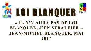 LOI BLANQUER IL NY AURA PAS DE LOI