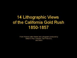 14 Lithographic Views of the California Gold Rush