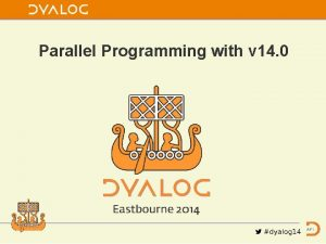 Parallel Programming with v 14 0 Parallel Paths
