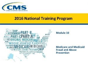 2016 National Training Program Module 10 Medicare and