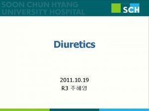 Diuretics 2011 10 19 R 3 Introduction among