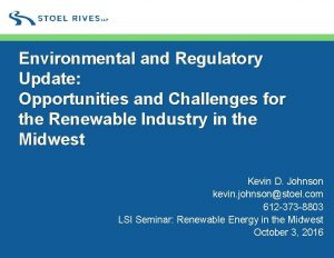 Environmental and Regulatory Update Opportunities and Challenges for