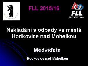 FLL 201516 Nakldn s odpady ve mst Hodkovice