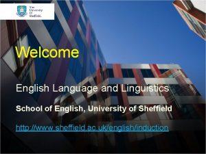 Welcome English Language and Linguistics School of English